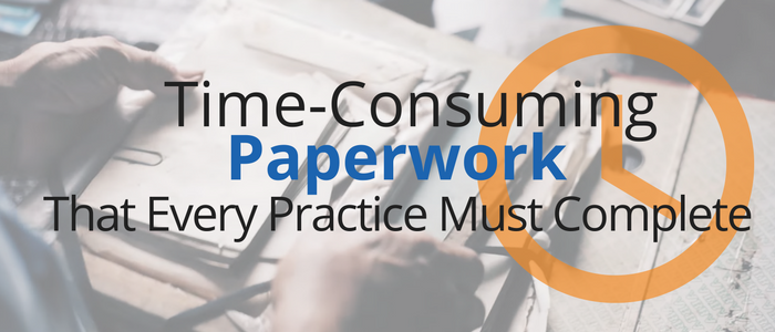 Time-Consuming Paperwork that Every Medical Practice Must Complete Prior to Patient Appointments