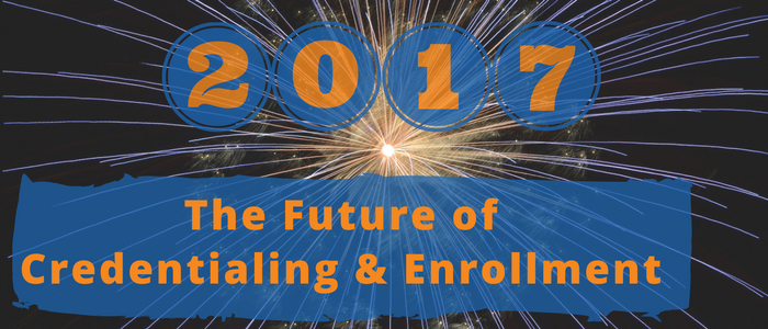 Where Medical Credentialing and Provider Enrollment Is Headed in 2017