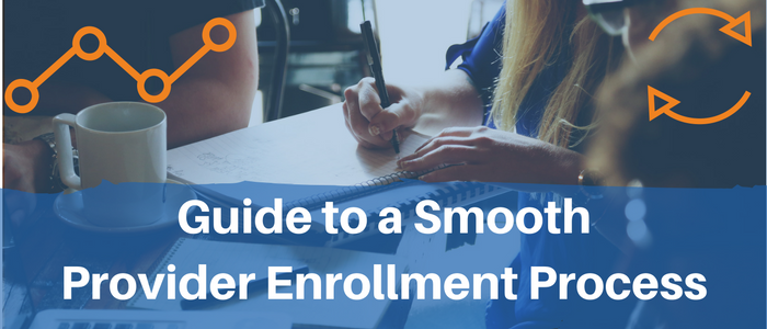 Top Recommendations for a Smooth Provider Enrollment Process