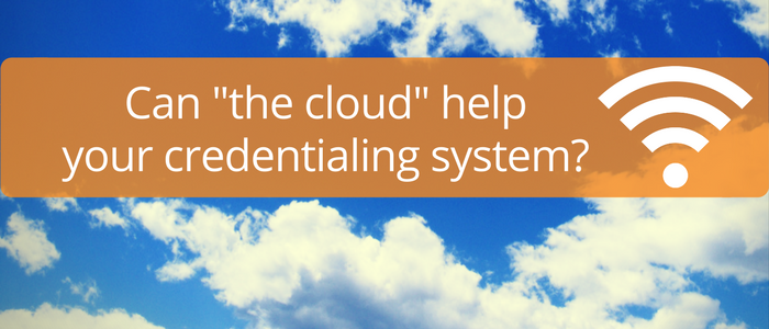What Can The Cloud Do For Your Medical Credentialing?