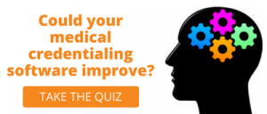 Could your medical credentialing software improve