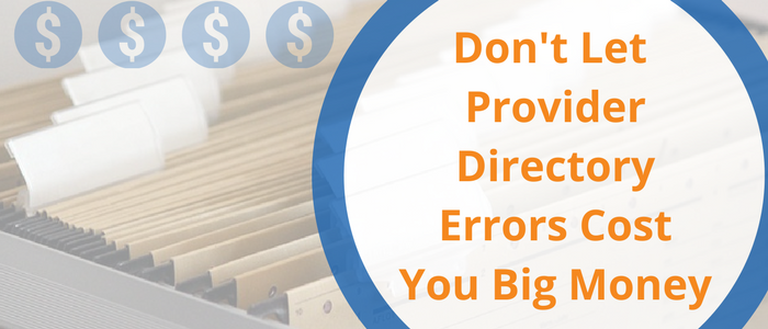 Don't Let Your Provider Directory Cost You Big Money