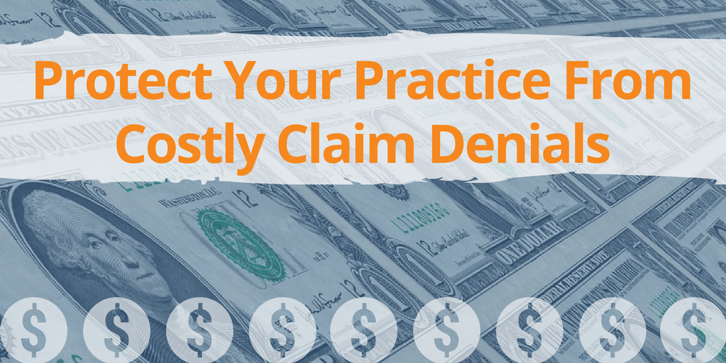 Protect Your Practice From Costly Claim Denials